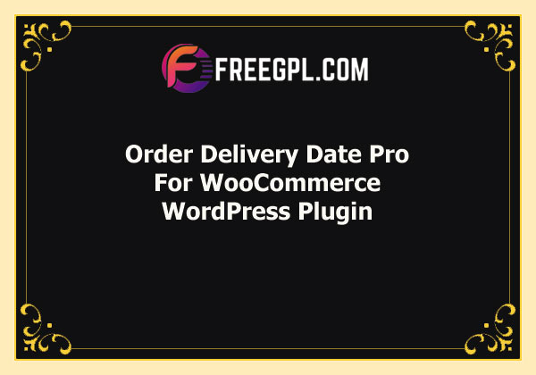 Order Delivery Date Pro for WooCommerce Free Download