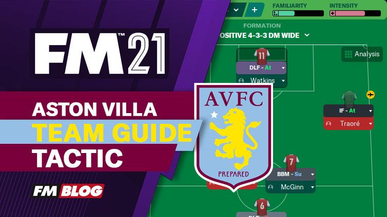 Football Manager 2021 Aston Villa Team Guide Tactic FM21