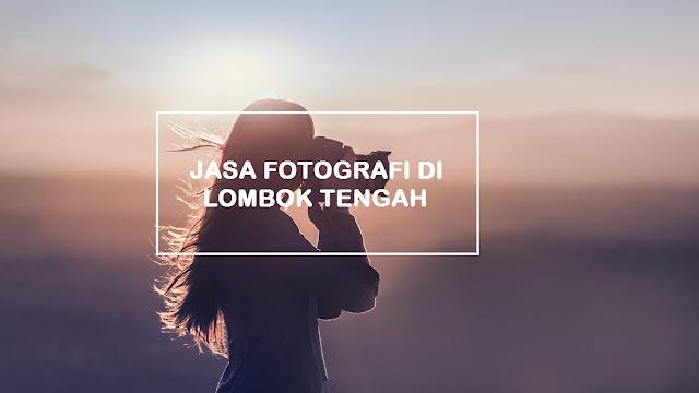 Jasa Fotografi di Lombok Tengah Profesional dan Murah