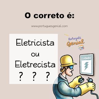 Eletricista ou Eletrecista? - Qual o correto?