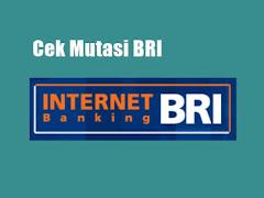 Cara Cek Mutasi Rekening BRI melalui Internet Banking