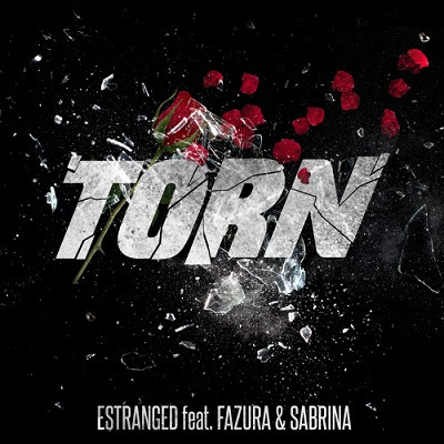 Estranged feat Fazura & Sabrina - Torn
