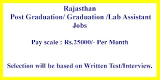 Post Graduation/ Graduation /Lab Assistant Jobs in Rajasthan