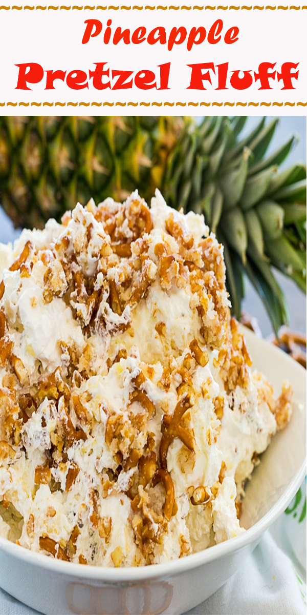 Pineapple Pretzel Fluff #Pineapple #Pretzel #Fluff #PineapplePretzelFluff