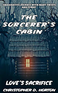 The Sorcerer's Cabin: Love's Sacrifice - a suspense filled fantasy adventure book promotion sites Christopher D. Horton