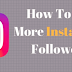 How Do You Get More Followers In Instagram