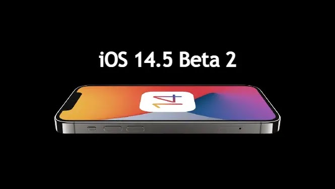 iOS 14.5 Beta 2 is now Rolling Out with new features