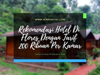 Rekomendasi Hotel Di Flores Dengan Tarif 200 Ribuan Per Kamar