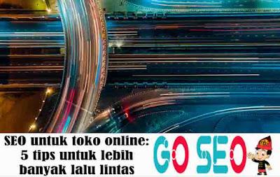 SEO untuk toko online: 5 tips untuk lebih banyak lalu lintas