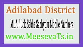 Adilabad District MLA & Lok Sabha Sabhyulu Mobile Numbers List Telangana State