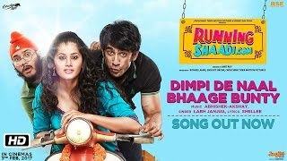 Dimpi De Naal Bhaage Bunty Song Download | RunningShaadi.com| Labh Janjua | Taapsee Pannu | Amit Sadh