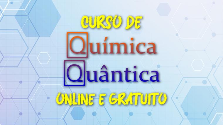 UNIVESP oferece curso online e gratuito de Química Quântica