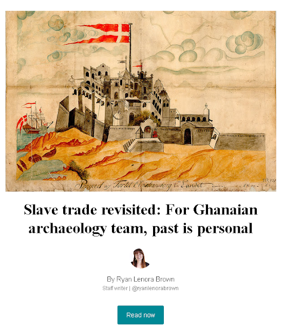 https://www.csmonitor.com/World/Africa/2019/0923/Slave-trade-revisited-For-Ghanaian-archaeology-team-past-is-personal?j=221966&sfmc_sub=13837268&l=1215_HTML&u=7923493&mid=10979696&jb=53&cmpid=ema:Weekender:20190928&src=newsletter
