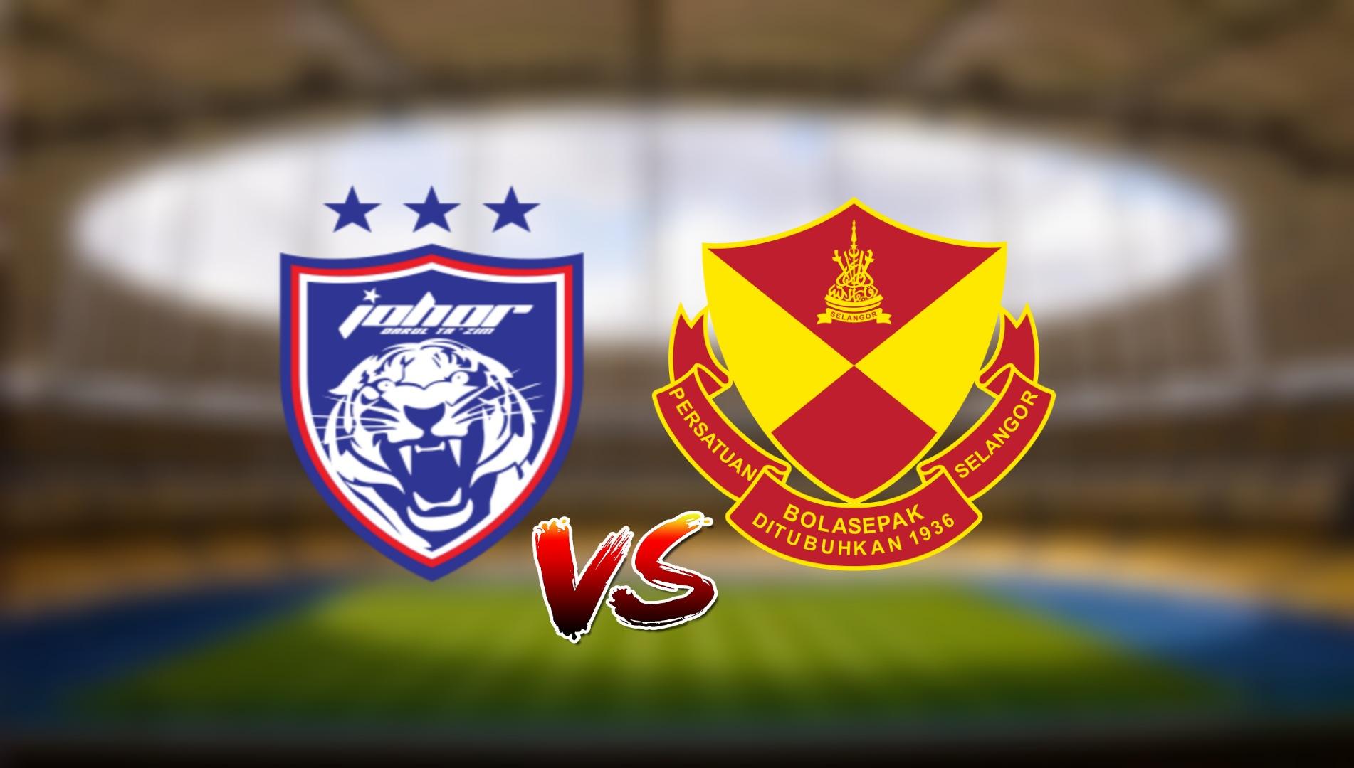 Live Streaming JDT FC vs Selangor FC Liga Super 17.3.2021