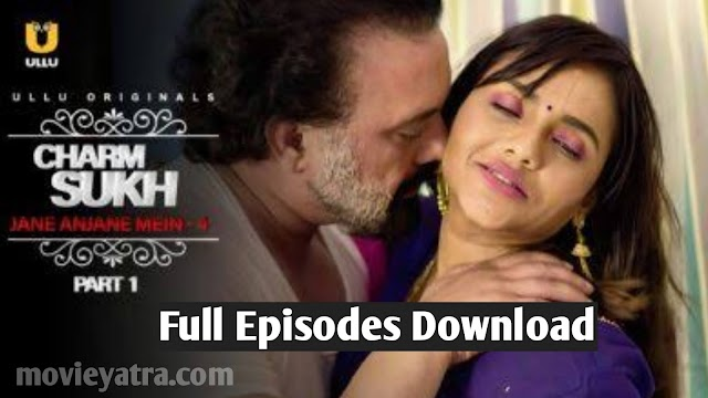 Charmsukh Jane Anjane mein - 4 part-1 part- 2 Free Download |