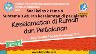 Soal kelas 2 tema 8 Subtema 3 Kurikulum 2013