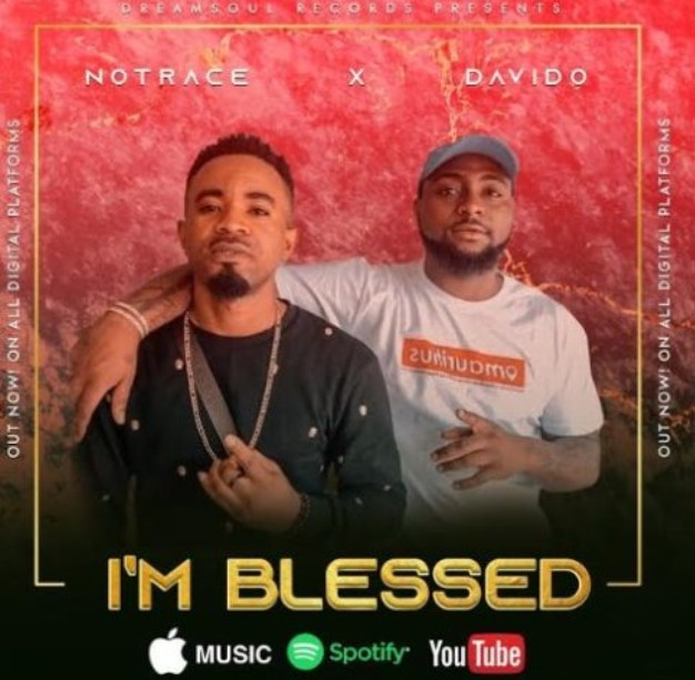 (Audio + Video) Notrance ft Davido - I'm Blessed (Mp3/Mp4 Download)