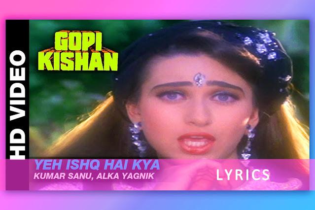 ये इश्क़ है, Ye Ishq Hai Kya song Lyrics, Karaoke and translation from movie Gopi Kishan