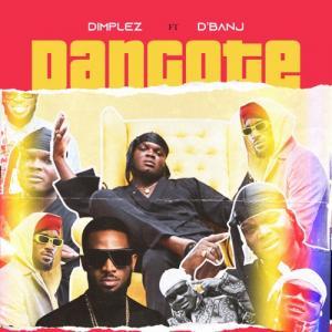 MUSIC: Dimplez ft D'Banj Dangote