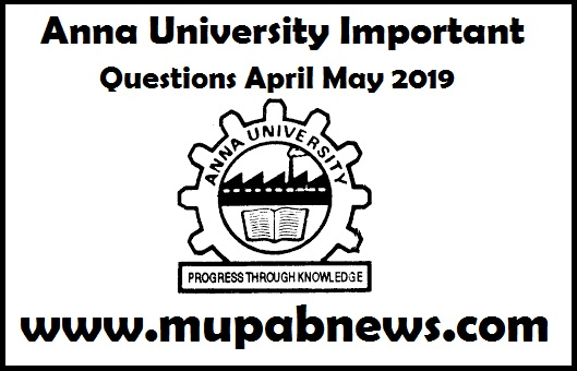 Anna University important questions April May 2019 : In this page Mupab Team provides Anna University Important Questions 2019 April may June for current even semester (2nd 4th 6th 8th) B.E/B.Tech/M.B.A/M.C.A students.  Hence students can make use of this page by downloading the Most repeatedly asked part a & b peculiar important Question papers april may 2019 in terms of Pdf format. we also provides the Unique questions for all subjects to arrear students (1st 3rd 5th 7th) for Auto Aero EEE ECE EI Mech and IT department papers for April/May 2019.