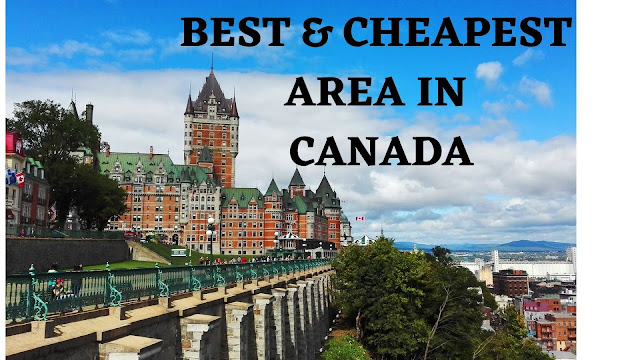 Best And Cheapest Places to Live in Canada - Cheapest Area to Live in Canada