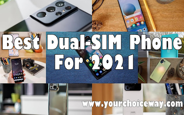 Best Dual-SIM Phone For 2021 - Your Choice Way