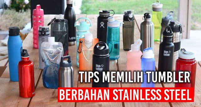 Tips Memilih Tumbler berbahan Stainless Steel