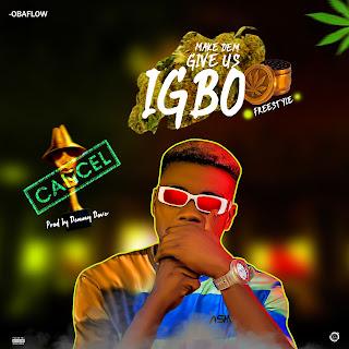 MP3: Obaflow - Make Dem Give Us Igbo
