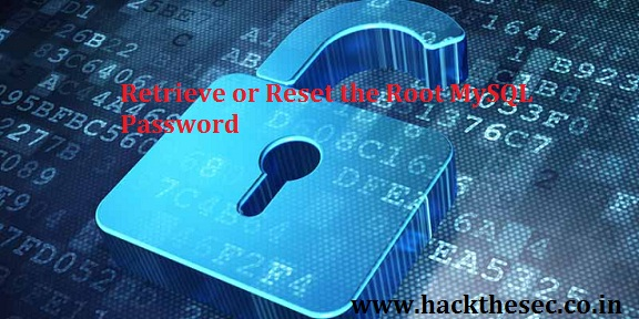 How To Retrieve or Reset the Root MySQL Password - Hack The