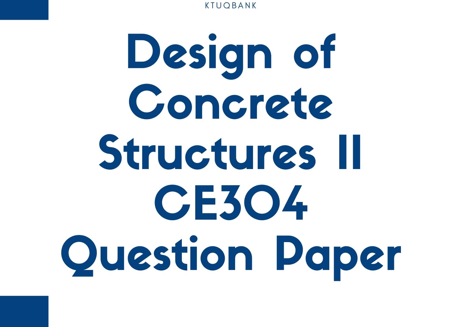 Design of Concrete Structures II | CE304 | Question Papers (2015 batch)