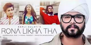 Rona Likha Tha Lyrics - Ramji Gulati x Bhavin Bhanushali