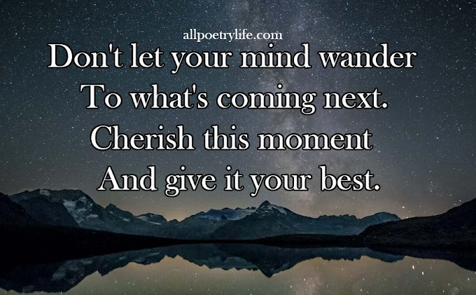 Don't let your mind wander | English poetry on life poems quotes
