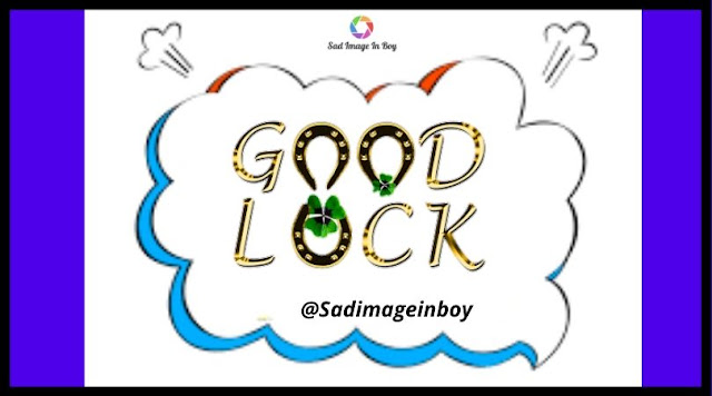 Good Luck Images | good luck with surgery images, best of luck in french, good bye and good luck images