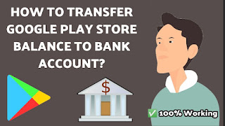 How to transfer Google play balance to bank account