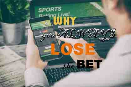 Why you always lose the bet