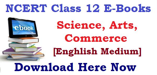 NCERT E-Books for Class 12 Students I Class XII E-Books I HS 2nd Year E-Books - English Medium