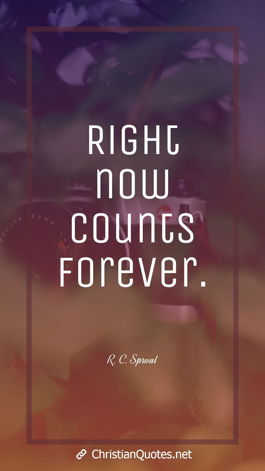 Right now counts forever.