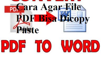 Tutorial Cara Agar File PDF Bisa Dicpy Paste