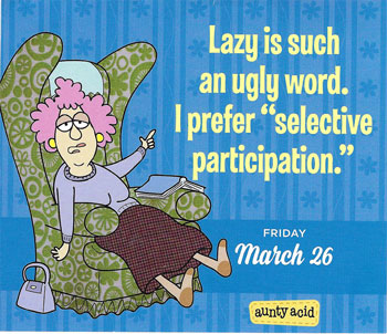 Hmm, maybe the lazy astronomer is just selectively participating? (Source: Aunty Acid, 3/26/21)