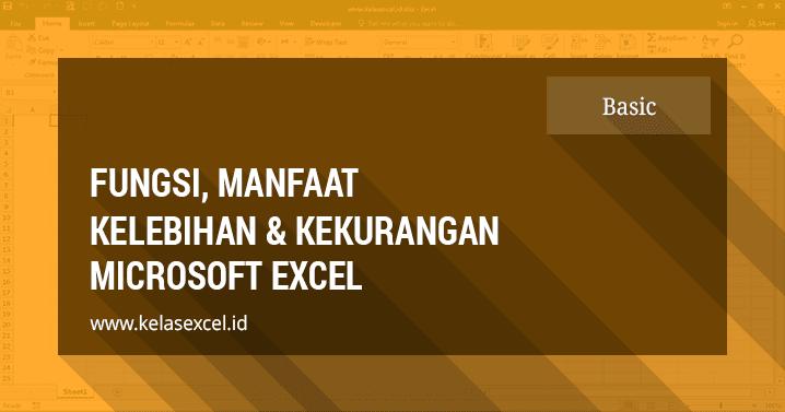 Fungsi, Manfaat dan Kegunaan Microsoft Excel (Pengenalan ...