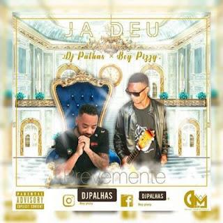 BAIXAR MP3 || DJ Palhas - Já Deu (feat. Boy Pizzy) || 2019