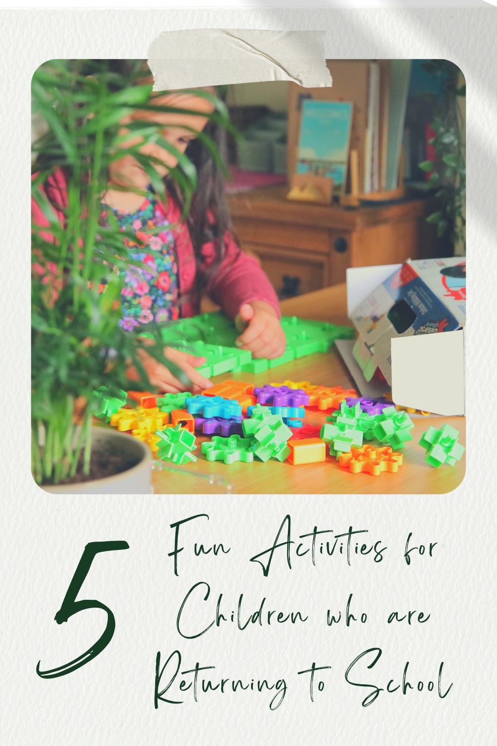 Fun Activities for Children who are Returning to School