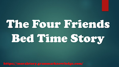 The Four Friends BedTime Story