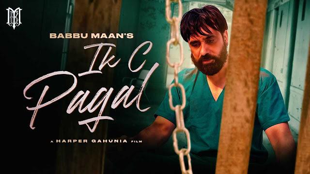 IK C Pagal Lyrics – Babbu Maan