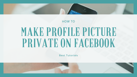 Make Facebook Profile Picture Private<br/>