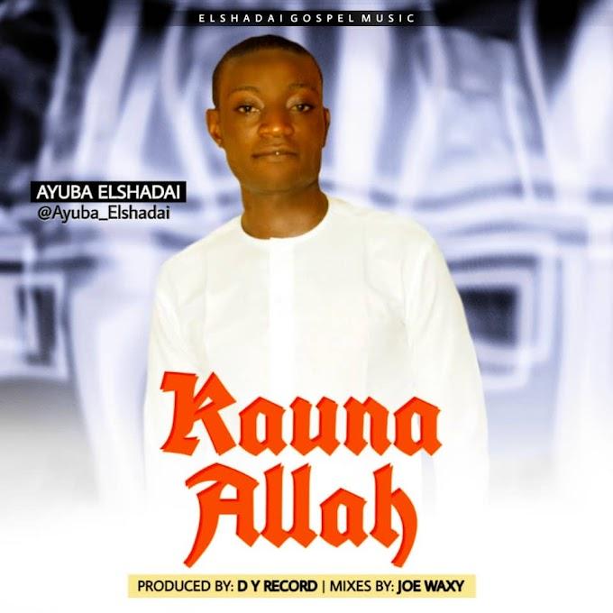 Elshadai - kAUNA Allah Mp3 Download