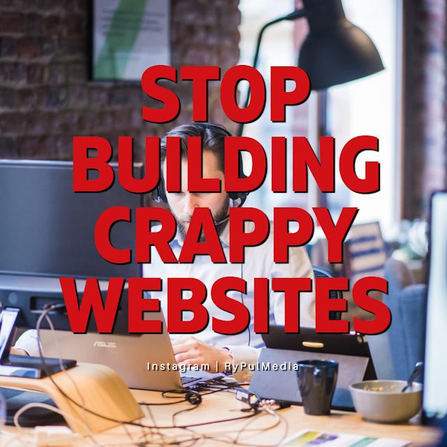 Stop Building Crappy Websites