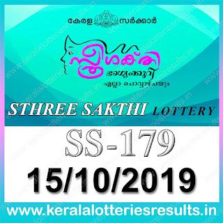 """KeralaLotteriesresults.in, """"kerala lottery result 15.10.2019 sthree sakthi ss 179"""" 15th October 2019 result, kerala lottery, kl result,  yesterday lottery results, lotteries results, keralalotteries, kerala lottery, keralalotteryresult, kerala lottery result, kerala lottery result live, kerala lottery today, kerala lottery result today, kerala lottery results today, today kerala lottery result, 15 10 2019, 15.10.2019, kerala lottery result 15-10-2019, sthree sakthi lottery results, kerala lottery result today sthree sakthi, sthree sakthi lottery result, kerala lottery result sthree sakthi today, kerala lottery sthree sakthi today result, sthree sakthi kerala lottery result, sthree sakthi lottery ss 179 results 15-10-2019, sthree sakthi lottery ss 179, live sthree sakthi lottery ss-179, sthree sakthi lottery, 15/10/2019 kerala lottery today result sthree sakthi, 15/10/2019 sthree sakthi lottery ss-179, today sthree sakthi lottery result, sthree sakthi lottery today result, sthree sakthi lottery results today, today kerala lottery result sthree sakthi, kerala lottery results today sthree sakthi, sthree sakthi lottery today, today lottery result sthree sakthi, sthree sakthi lottery result today, kerala lottery result live, kerala lottery bumper result, kerala lottery result yesterday, kerala lottery result today, kerala online lottery results, kerala lottery draw, kerala lottery results, kerala state lottery today, kerala lottare, kerala lottery result, lottery today, kerala lottery today draw result,"""