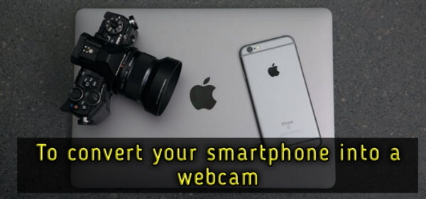 convert_your_smartphone_into_a_webcam