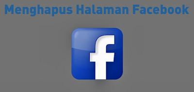 Begini Cara Menghapus Halaman Facebook (Fanpage) di Ponsel dan PC [ Mudah & Work ]